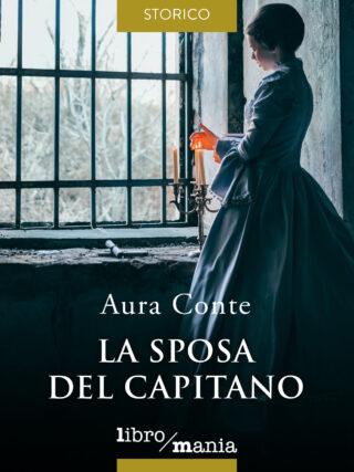 La sposa del capitano - Aura Conte