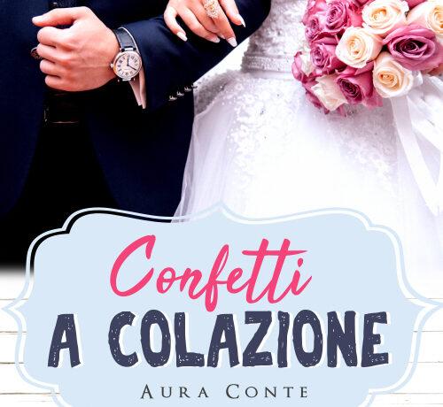 Confetti a colazione - Aura Conte