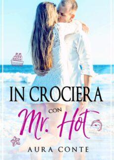 In crociera con Mr Hot  - Aura Conte