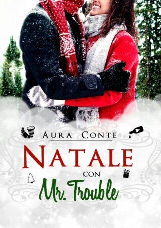 Natale con Mr. Trouble  - Aura Conte