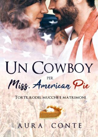 Un cowboy per Miss American Pie - Aura Conte
